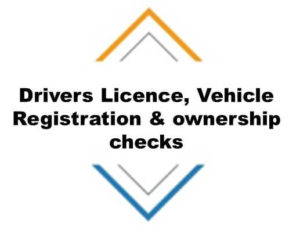 Driver's Licence, Vehicle Registration & Ownership Checks